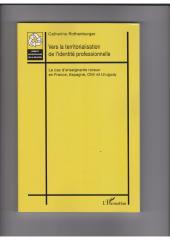 - Catherine ROTHENBURGER - Vers la territorialisation de l'identité professionnelle