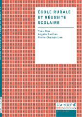 - Yves ALPE - Angela BARTHES - Pierre CHAMPOLLION - Ecole rurale et réussite scolaire