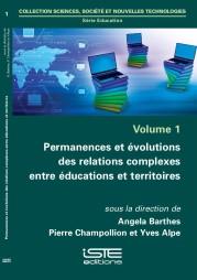- Angela BARTHES - Pierre CHAMPOLLION - Yves ALPE - Permanences et évolutions des relations complexes entre éducation et territoires