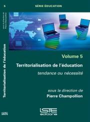 - Pierre CHAMPOLLION - Territorialisation de l'éducation - Tendance ou nécessité