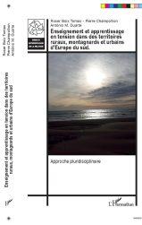 - Roser Boix TOMAS - Pierre CHAMPOLLION - Antonio M.DUARTE - Enseignement et apprentissage en tension dans des territoires ruraux, montagnards et urbains d'Europe du sud.